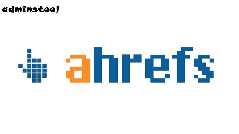 Kelebihan Tool AHREFS Untuk Mendukung Analisa Untuk Website Kita